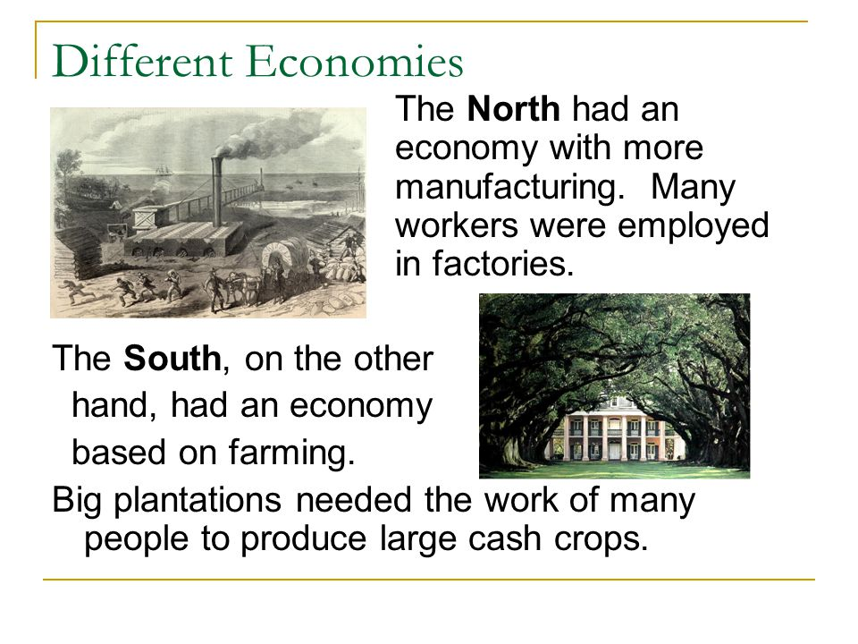 Question Time.1. How were the economies different in the North and the South.