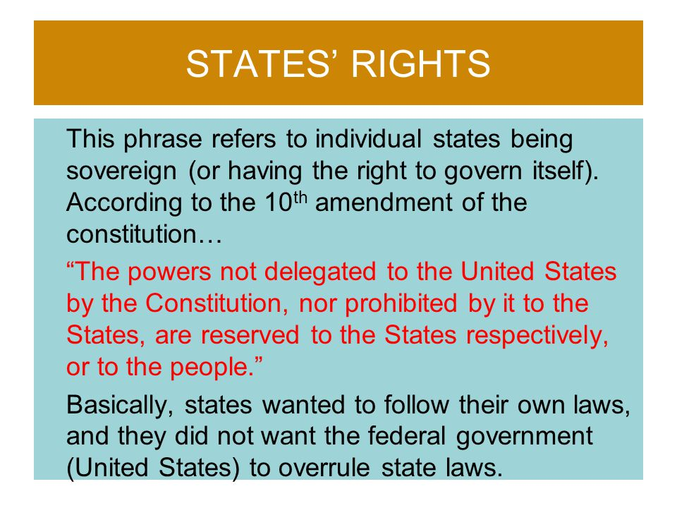 STATES' RIGHTS The main issue over states' rights involved the institution of slavery.