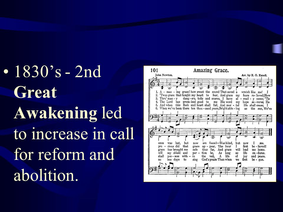 1830's - 2nd Great Awakening led to increase in call for reform and abolition.
