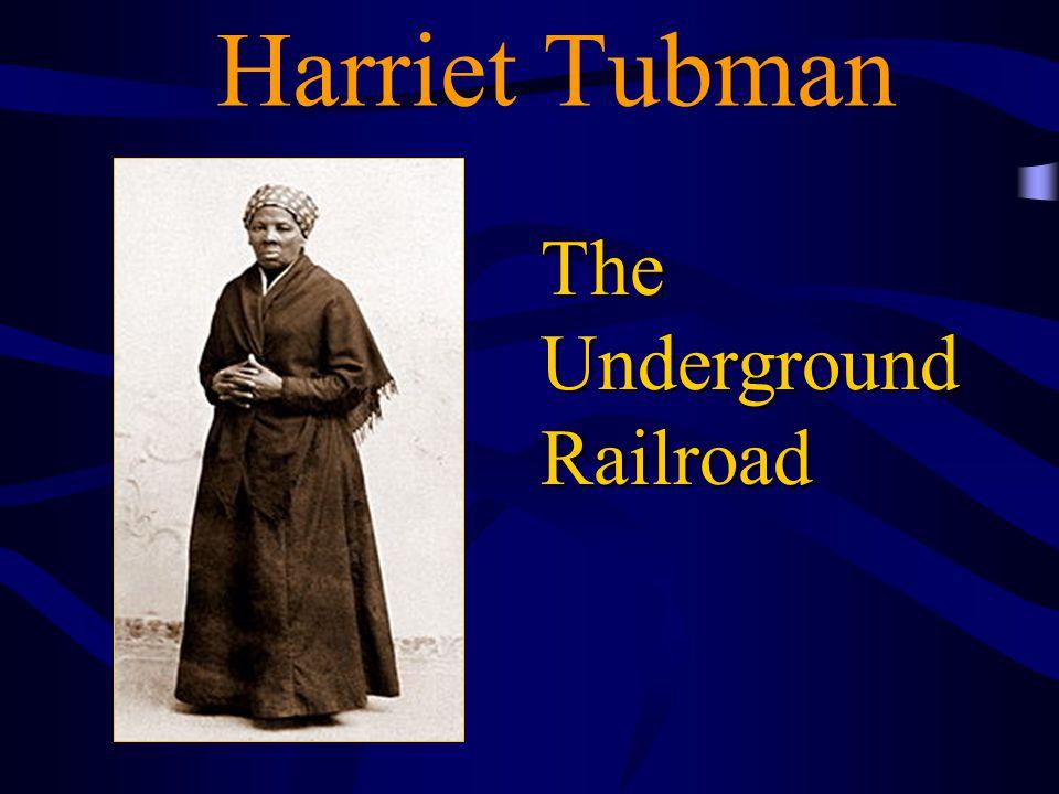 Harriet Tubman The Underground Railroad