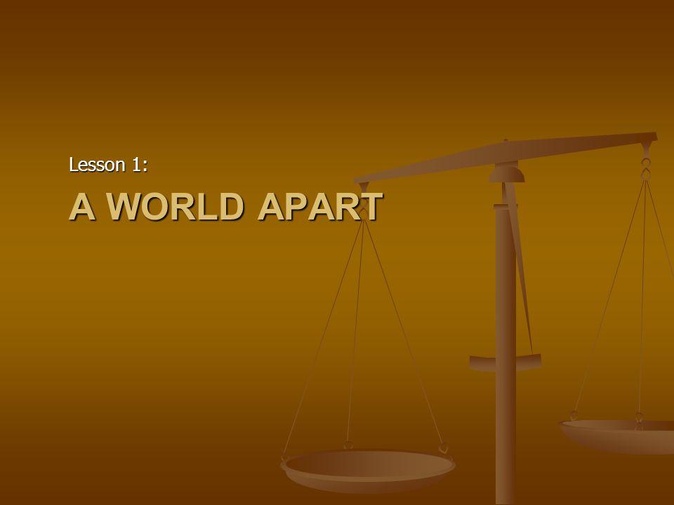 A WORLD APART Lesson 1: