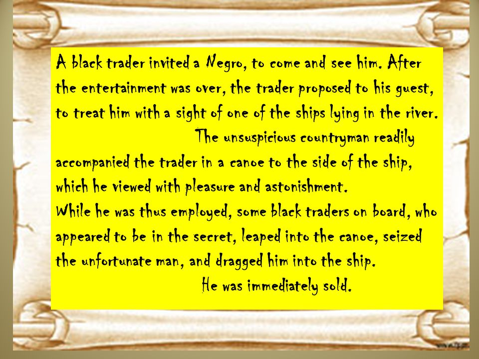 A black trader invited a Negro, to come and see him.