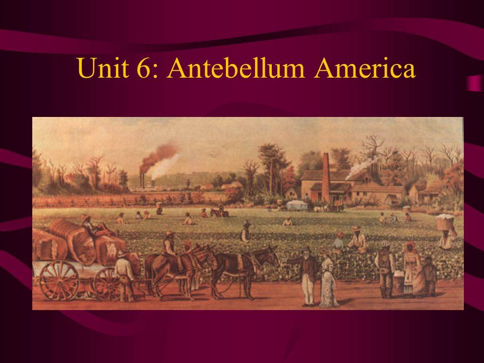 Unit 6: Antebellum America