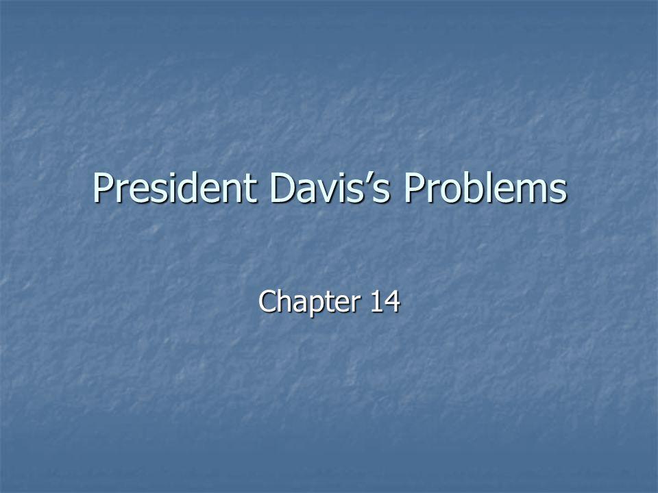 President Davis's Problems Chapter 14
