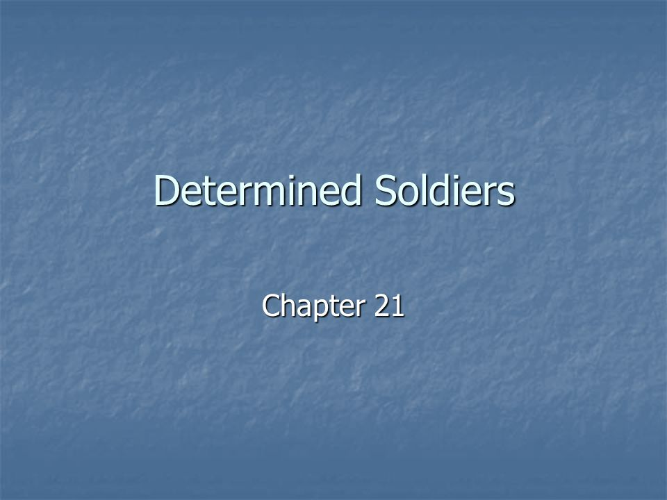 Determined Soldiers Chapter 21