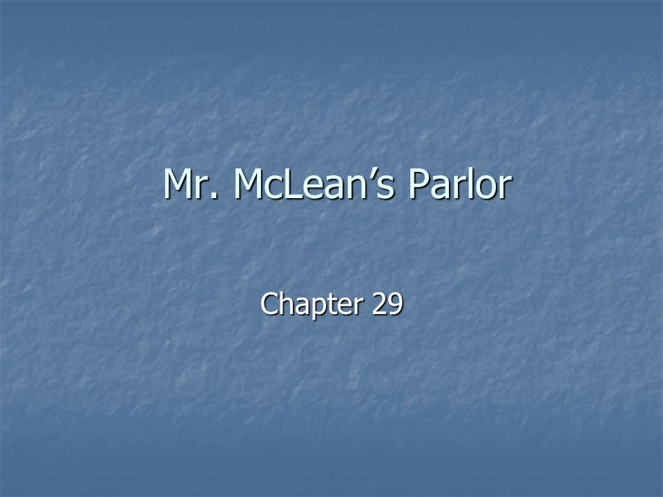 Mr. McLean's Parlor Chapter 29