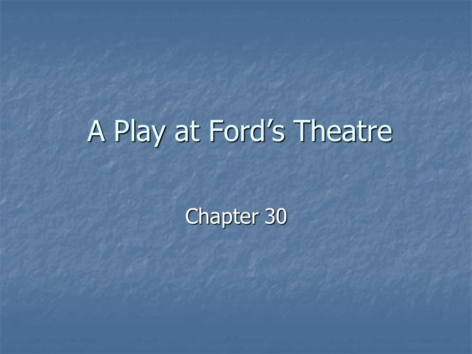 A Play at Ford's Theatre Chapter 30