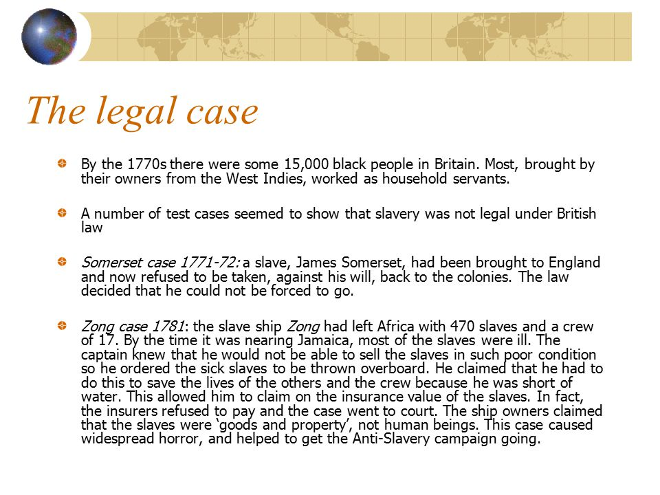 The legal case By the 1770s there were some 15,000 black people in Britain.