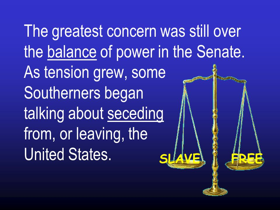 The greatest concern was still over the balance of power in the Senate.
