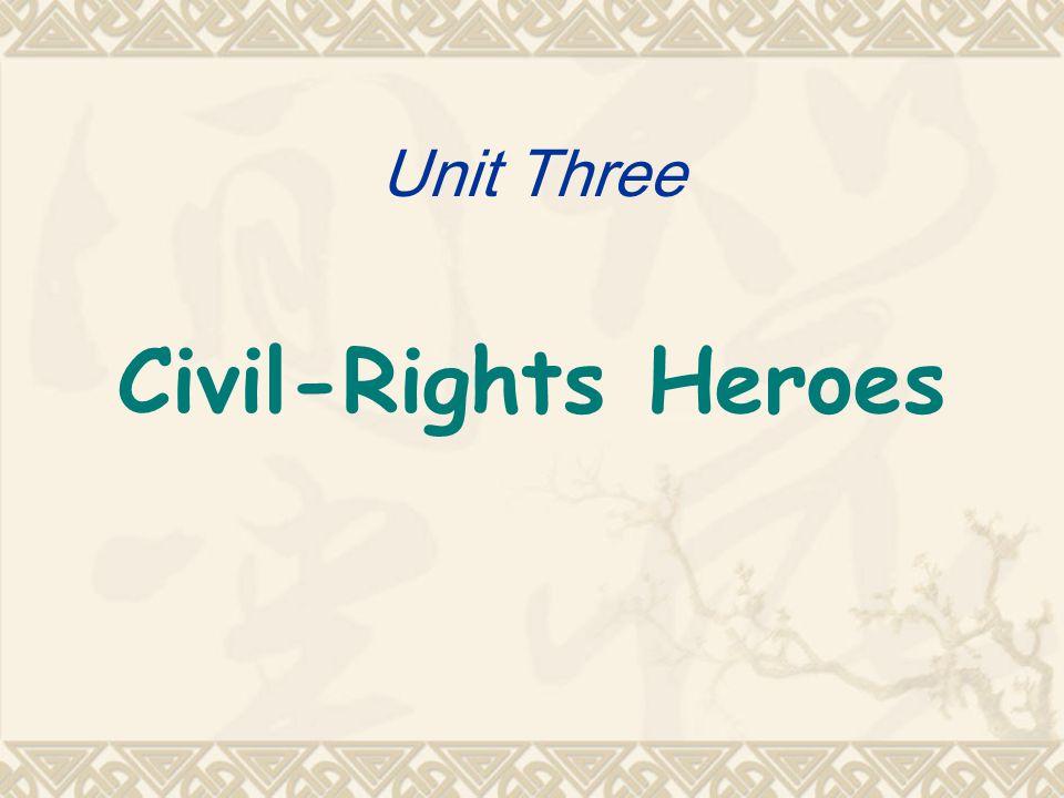 Unit Three Civil-Rights Heroes