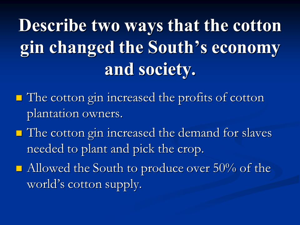 Explain how the cotton gin helped increase the divisions between the Northern and Southern states.