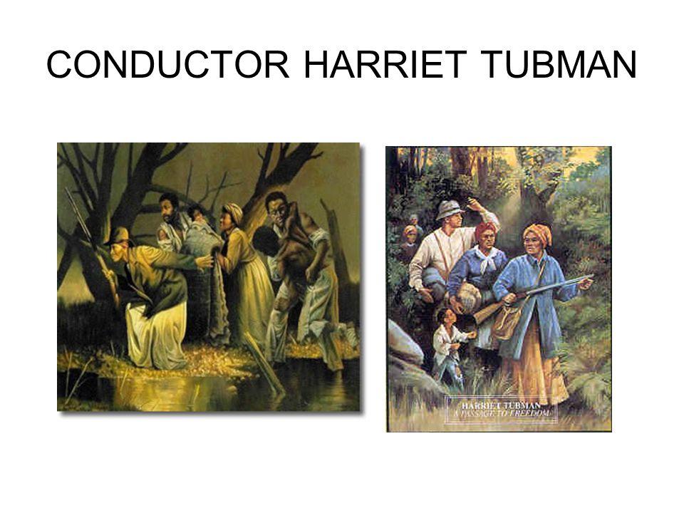 CONDUCTOR HARRIET TUBMAN