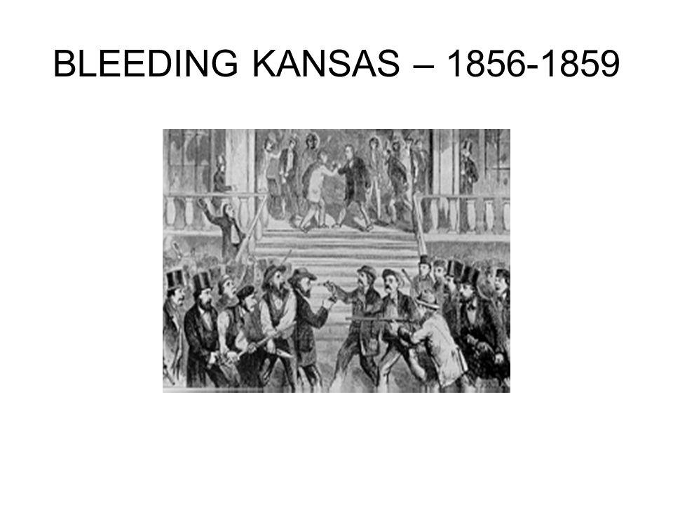 BLEEDING KANSAS – 1856-1859