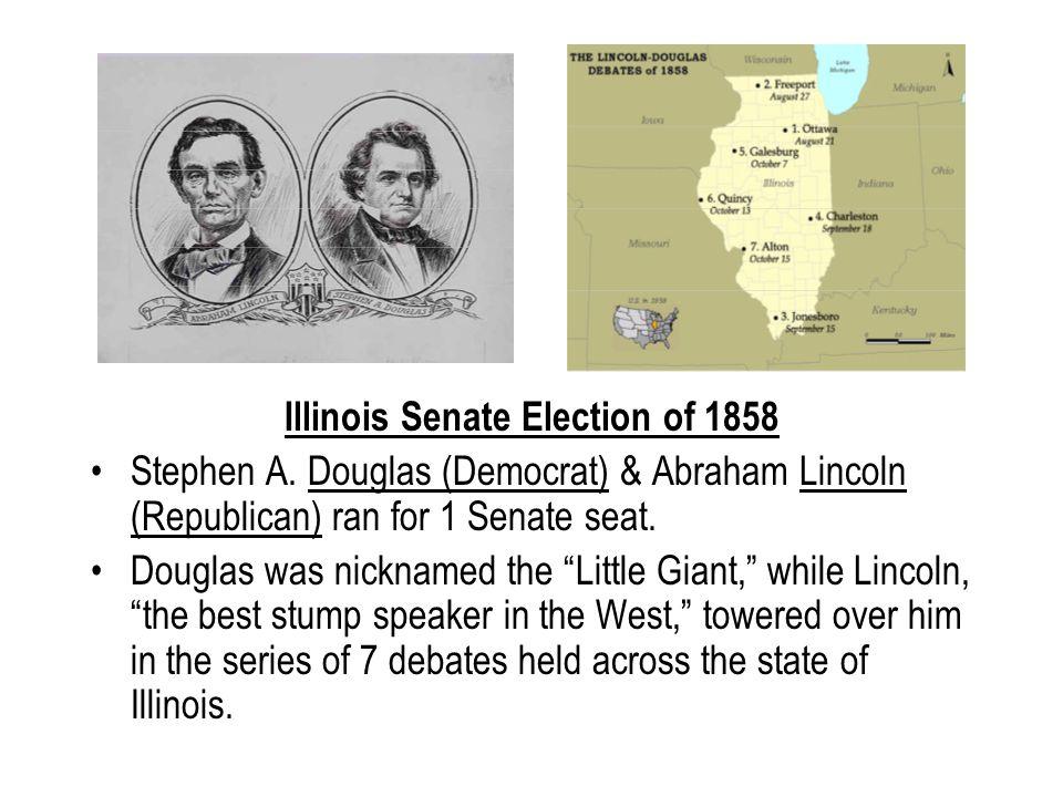 Illinois Senate Election of 1858 Stephen A.