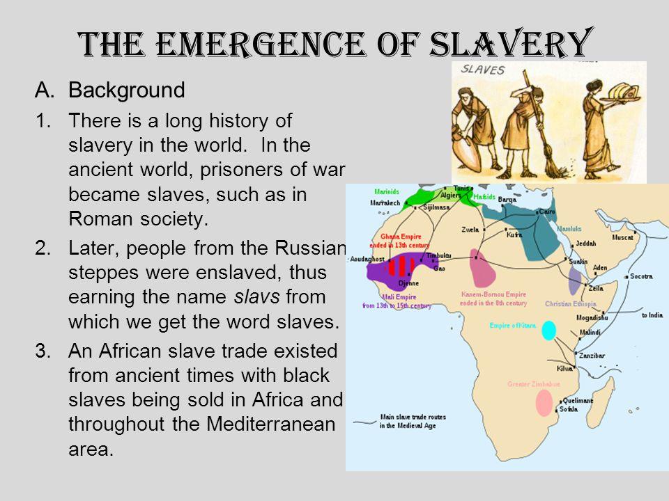 The Emergence of Slavery B.
