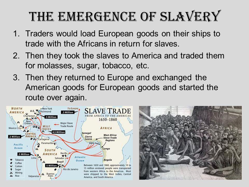 The Emergence of Slavery G.