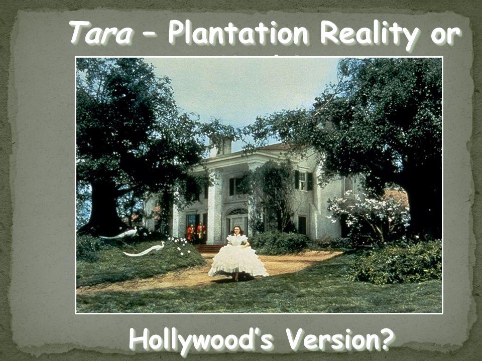 Tara – Plantation Reality or Myth Hollywood's Version