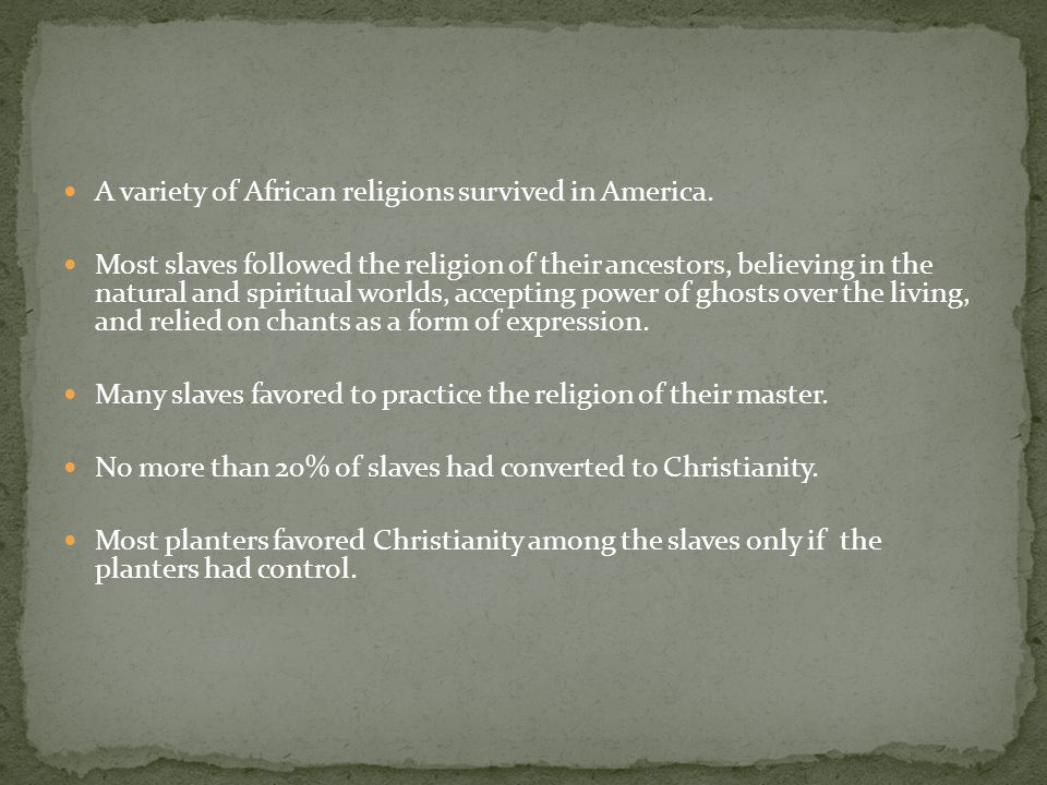 A variety of African religions survived in America.
