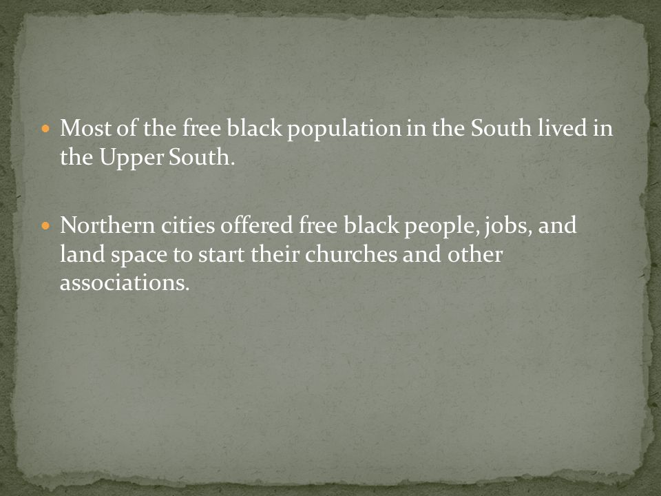 Most of the free black population in the South lived in the Upper South.