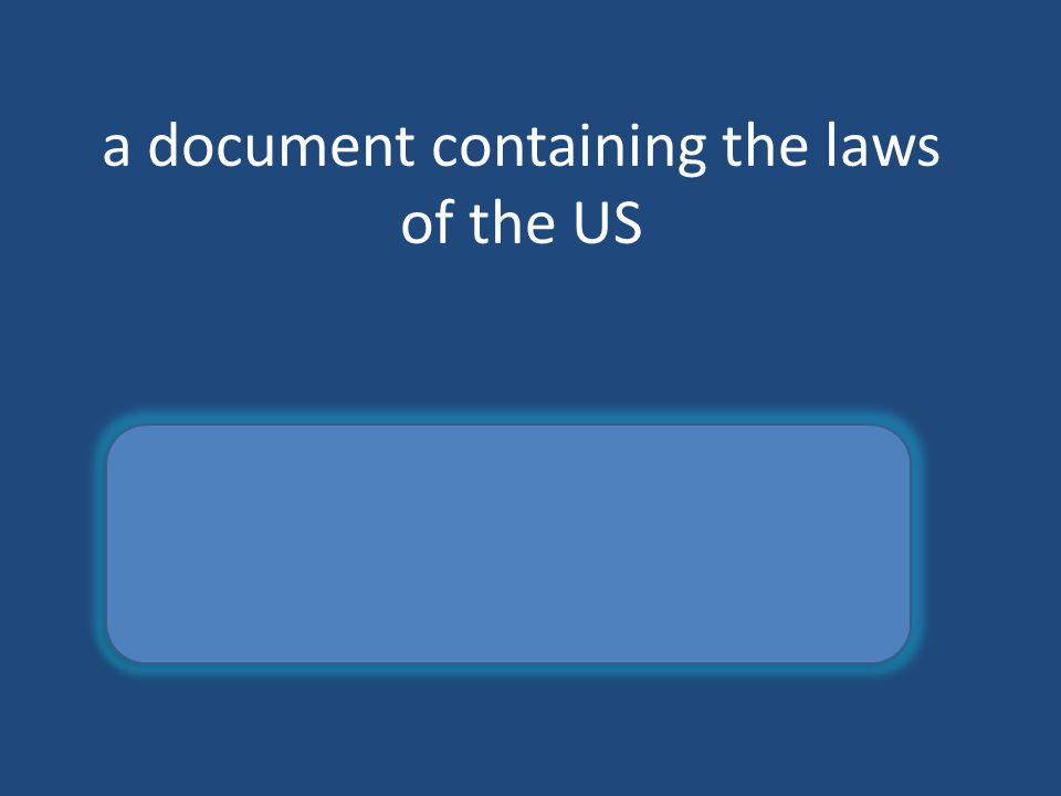 a document containing the laws of the US constitution