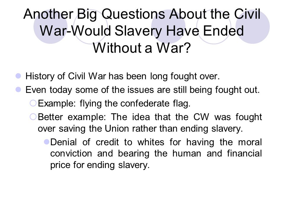 Historiography of Civil War (1) In the period prior to the Civil War, abolitionists mounted a public relations campaign against slavery.