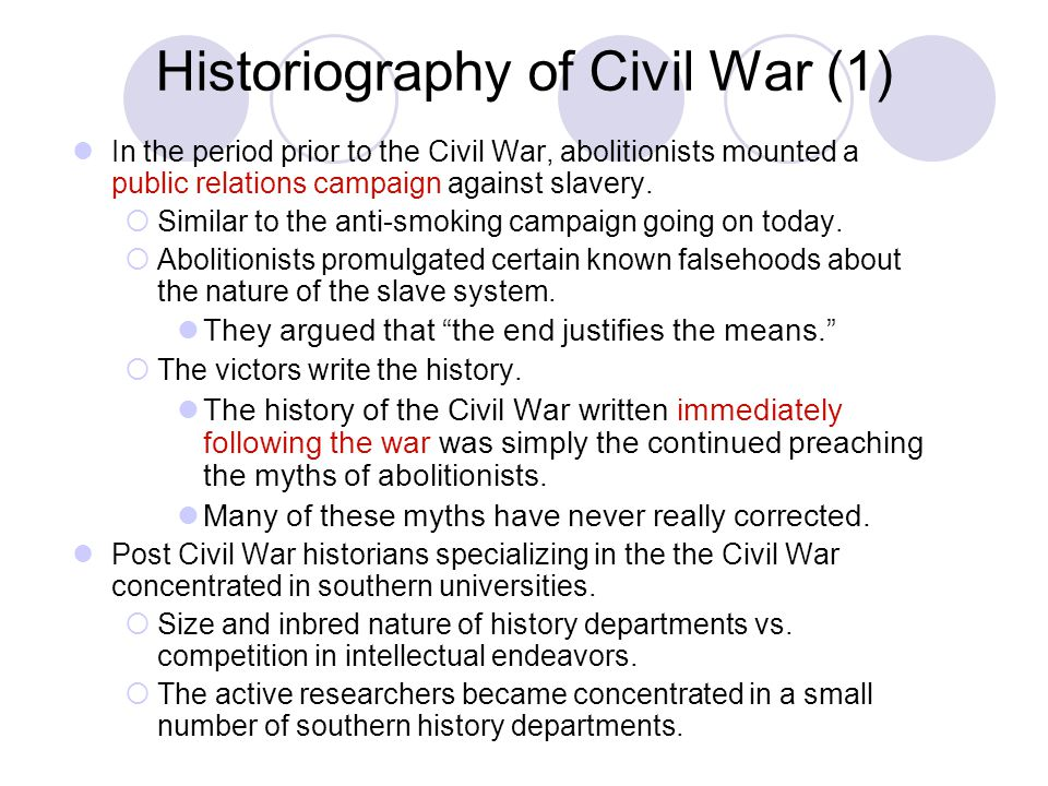 Historiography of the Civil War (2) Ulrich B.Philips-began publishing around 1905.