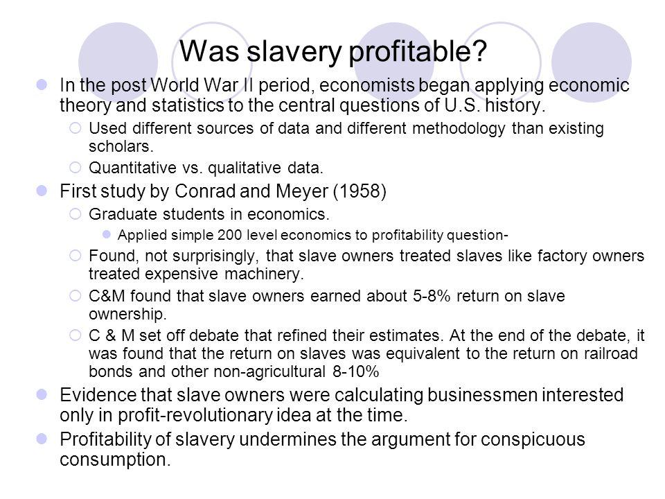 Were Slave owners rational profit maximizing businessmen.