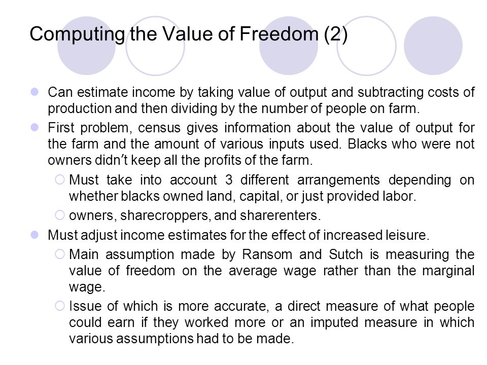 The Value of Freedom  Free blacks experienced a large annual increase in their material standard of living.