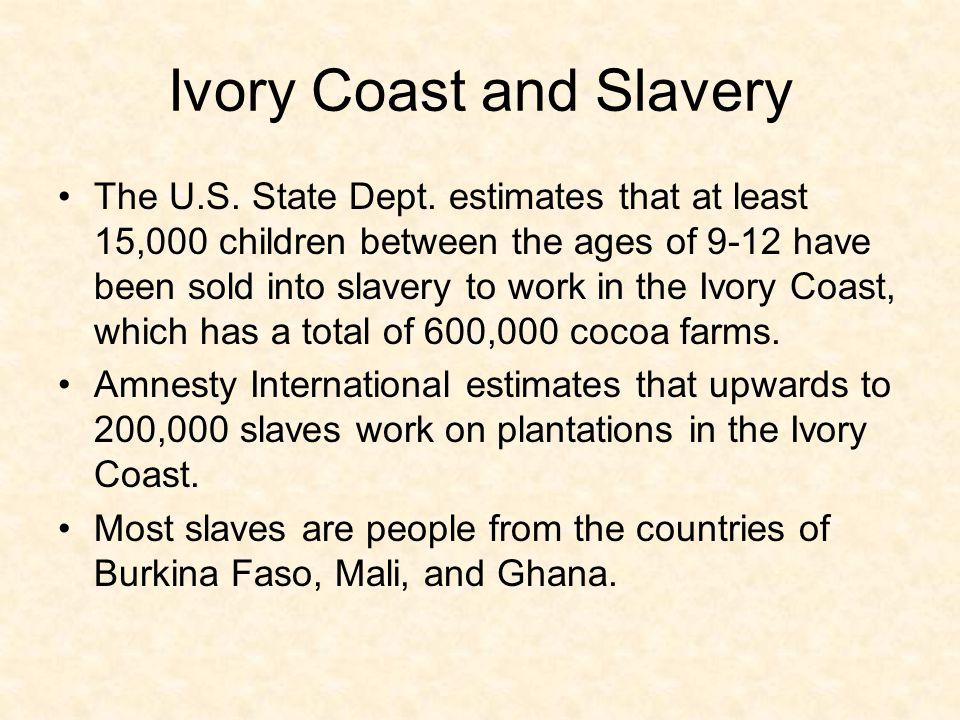 Ivory Coast and Slavery The U.S. State Dept.