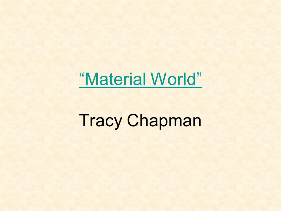 Material World Material World Tracy Chapman