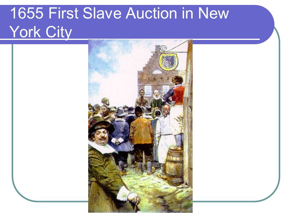 1655 First Slave Auction in New York City