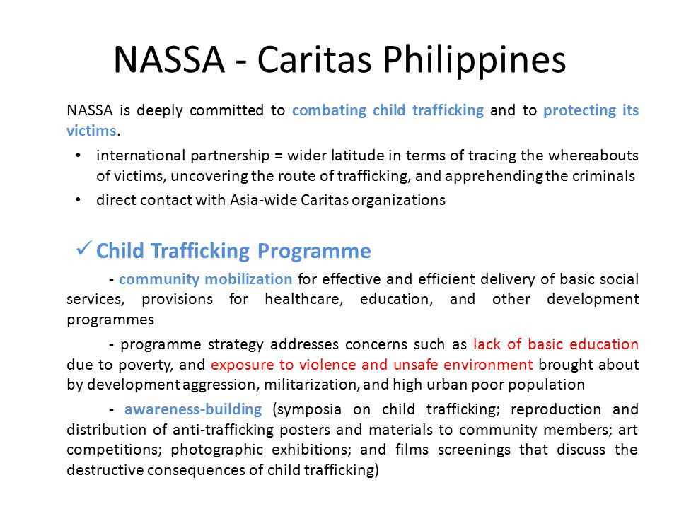 NASSA - Caritas Philippines NASSA is deeply committed to combating child trafficking and to protecting its victims. international partnership = wider