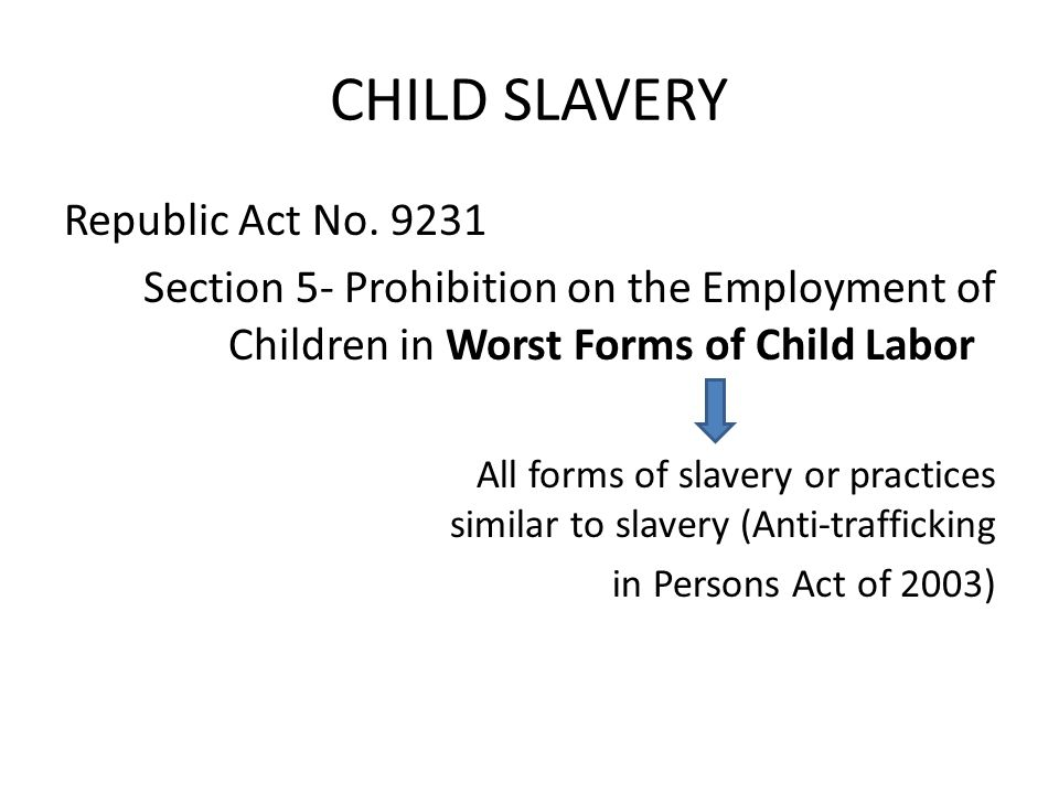 CHILD SLAVERY Republic Act No.