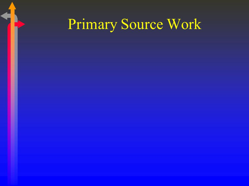 Primary Source Work