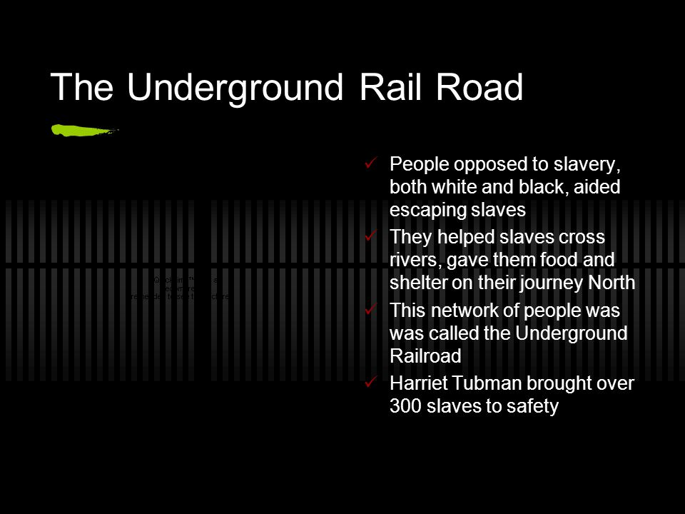 The Underground Rail Road People opposed to slavery, both white and black, aided escaping slaves They helped slaves cross rivers, gave them food and s