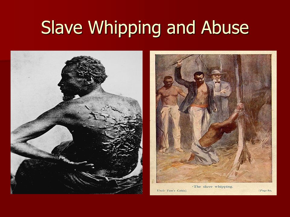 Slave Whipping and Abuse