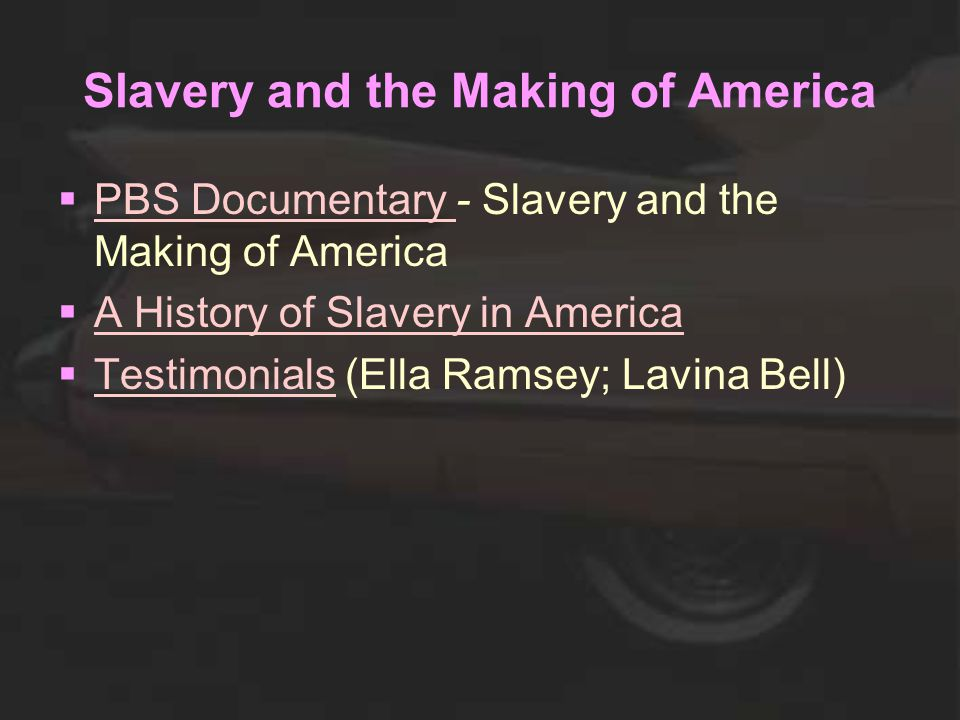 Slavery and the Making of America  PBS Documentary - Slavery and the Making of America PBS Documentary  A History of Slavery in America A History of