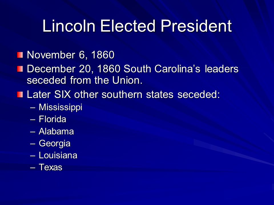Worried White Southerners Many in the South were afraid if Lincoln were elected, slavery would be outlawed.