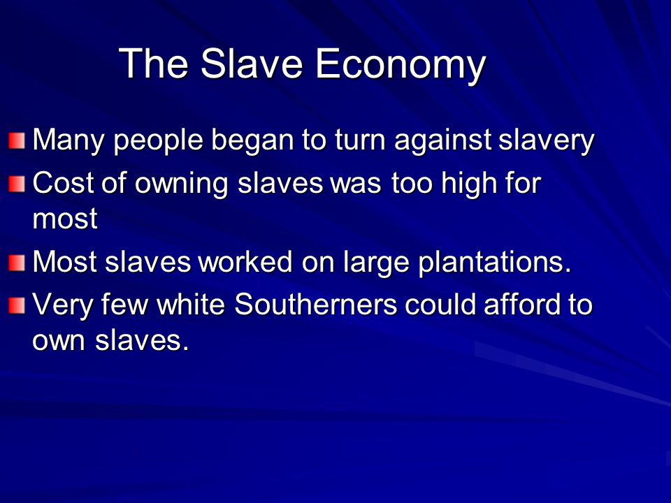 The South Farming remained the main way to earn a living –Most were small one family farms Cut lumber, raised cattle, and raised just enough food for