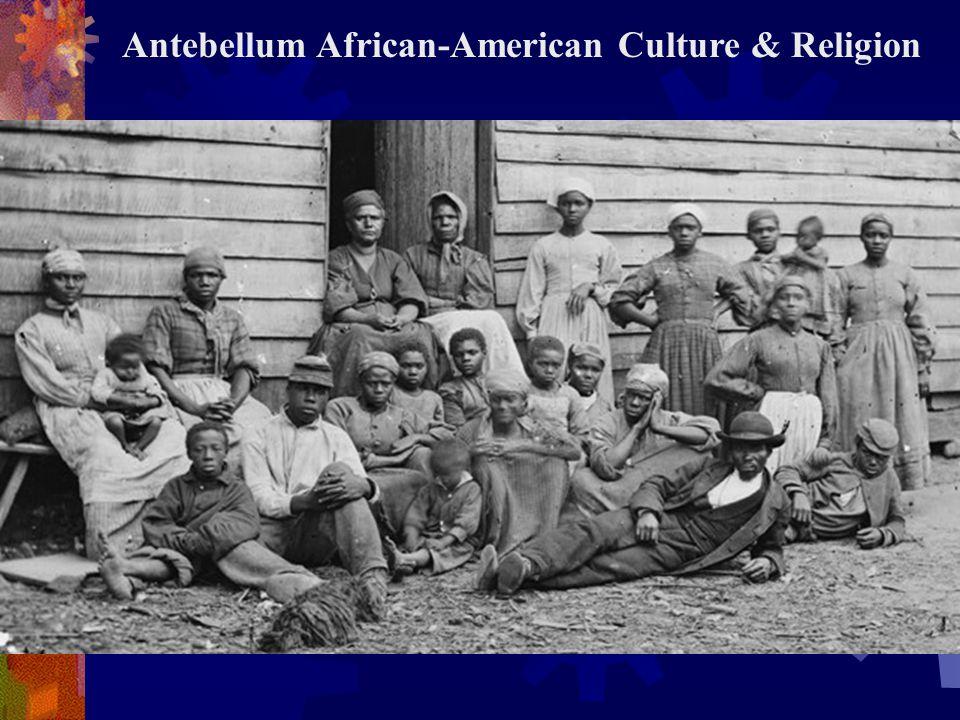 Antebellum African-American Culture & Religion