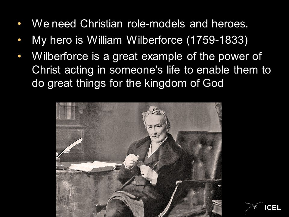 ICEL We need Christian role-models and heroes.