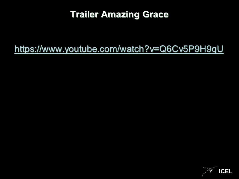 ICEL Trailer Amazing Grace https://www.youtube.com/watch v=Q6Cv5P9H9qU