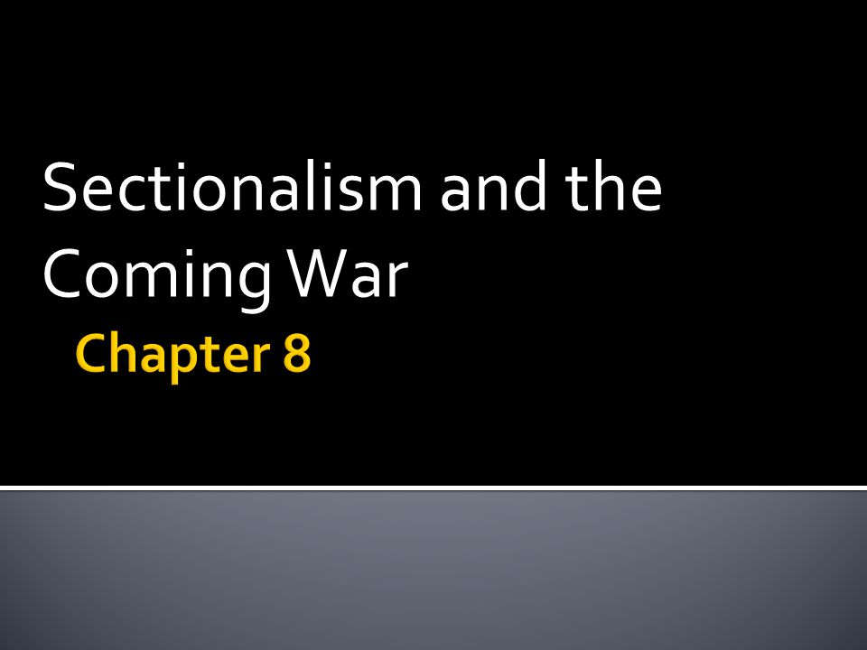 Sectionalism and the Coming War