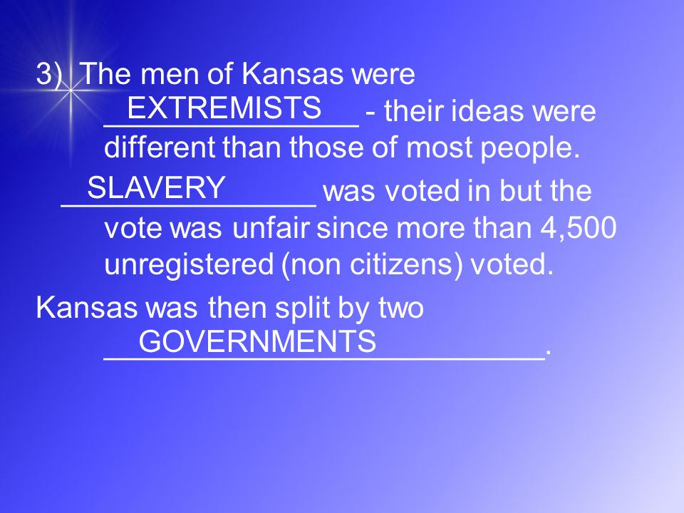 3) The men of Kansas were _______________ - their ideas were different than those of most people.