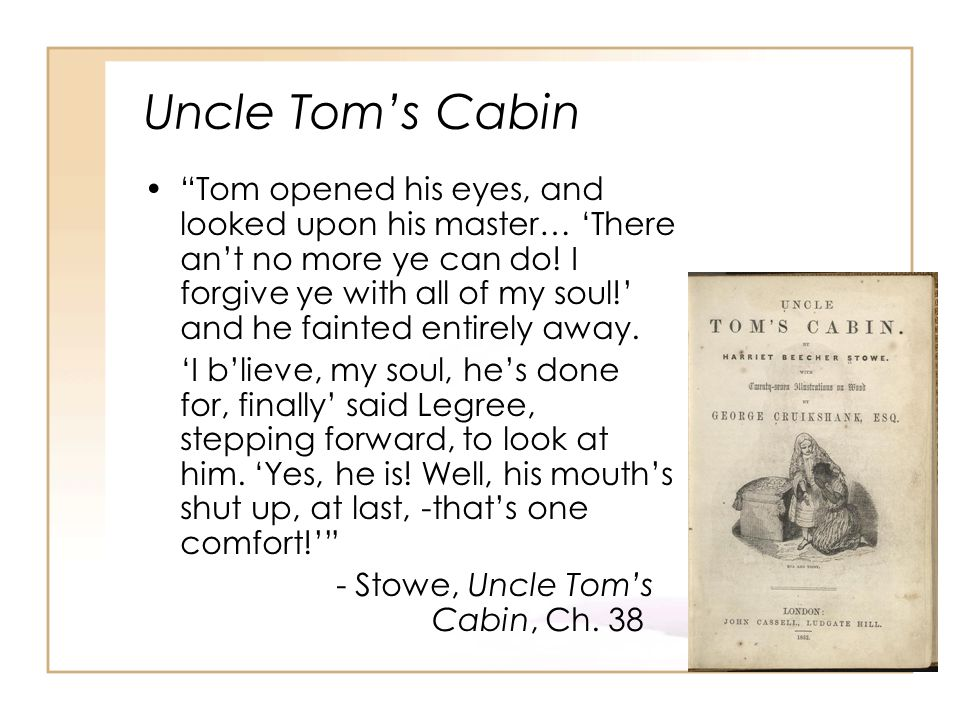 Uncle Tom's Cabin Tom opened his eyes, and looked upon his master… 'There an't no more ye can do.
