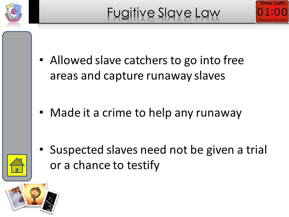Allowed slave catchers to go into free areas and capture runaway slaves Made it a crime to help any runaway Suspected slaves need not be given a trial or a chance to testify