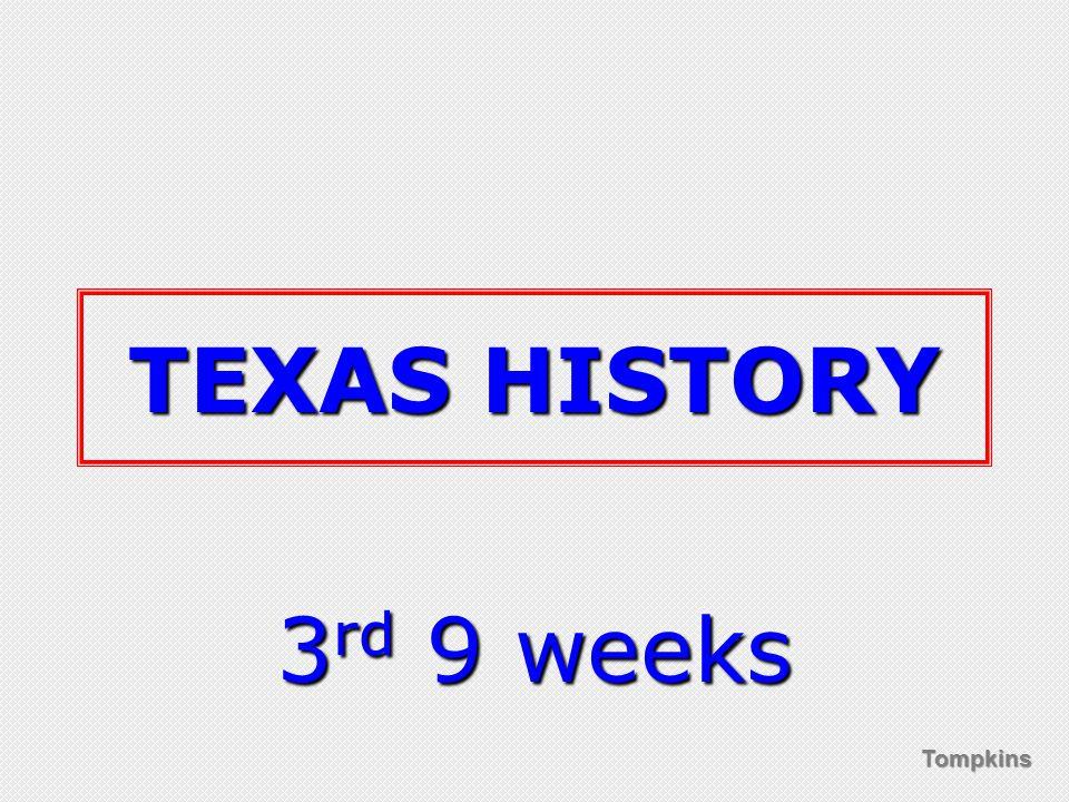 Tompkins TEXAS HISTORY 3 rd 9 weeks