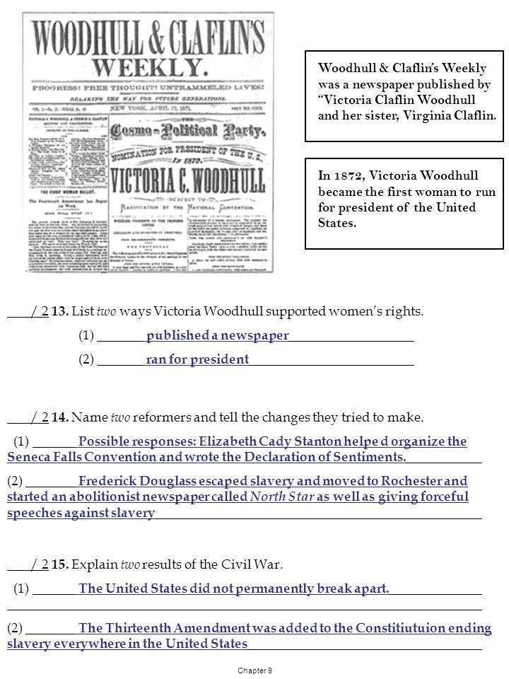 / 2 13. List two ways Victoria Woodhull supported women's rights. (1) published a newspaper (2) ran for president Chapter 9 Woodhull & Claflin's Weekl