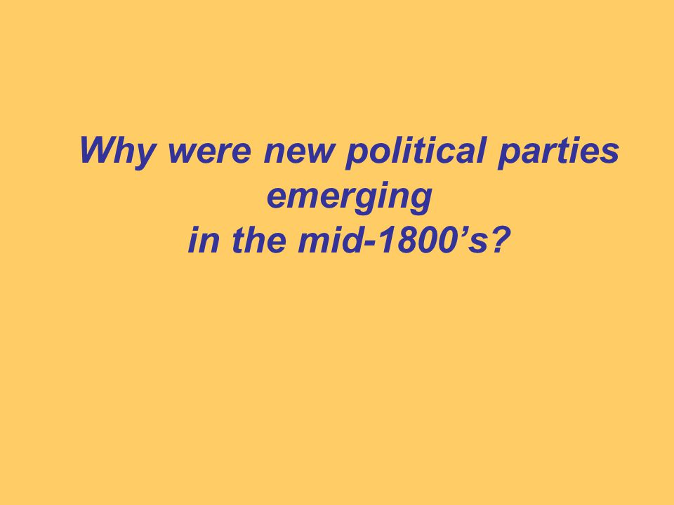 Why were new political parties emerging in the mid-1800's?