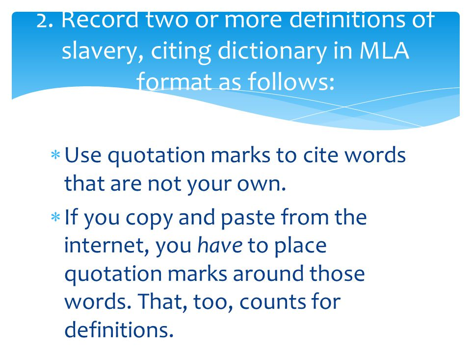  Use quotation marks to cite words that are not your own.